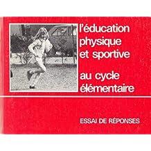 L'Éducation physique et sportive au cycle élémentaire : Essai de réponses