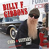 Billy F. Gibbons Cars & Guitars 2007 Calendar: Cars and Guitars 2007