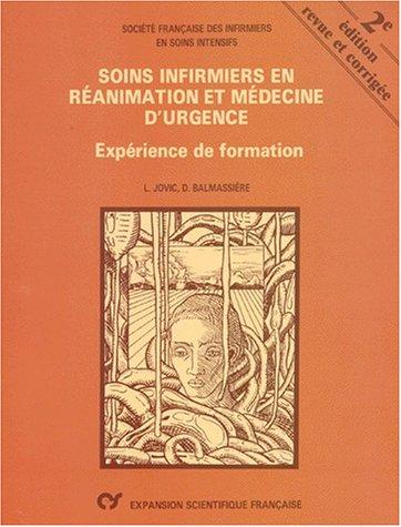 SOINS INFIRMIERS EN REANIMATION ET MEDECINE D'URGENCE. : Expérience de formation, 2ème édition revue et corrigée