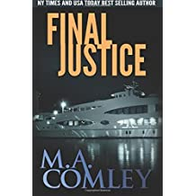 Final Justice: Volume 3 (Justice Series) by M A Comley (2015-01-20)