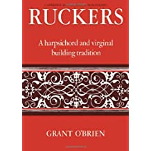 Ruckers: A Harpsichord and Virginal Building Tradition
