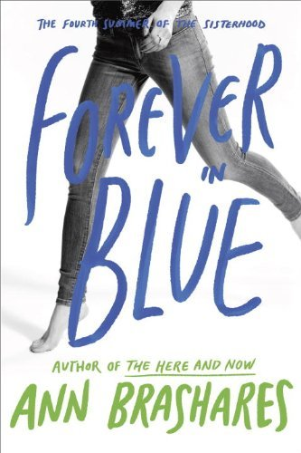 Portada del libro Forever in Blue: The Fourth Summer of the Sisterhood (The Sisterhood of the Traveling Pants) by Ann Brashares (2008-04-08)