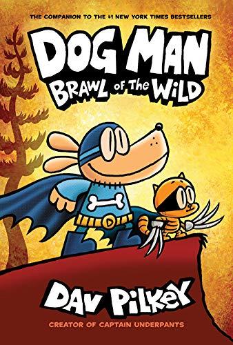 Dog Man 6: Brawl of the Wild por Dav Pilkey
