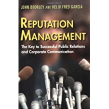 Reputation Management: The Key to Successful Public Relations and Corporate Communication: The Key to Successful Corporate and Organizational Communication