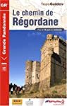 Le chemin de Régordane : Du Puy-en-Velay à Saint-Gilles-du-Gard par FFRandonnée