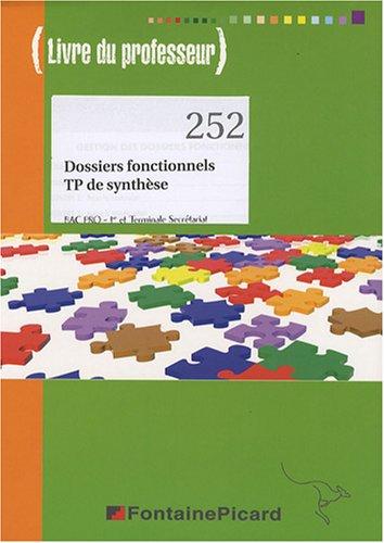 Dossiers fonctionnels TP de synthèse 1e et Tle Bac Pro secrétariat : Livre du professeur