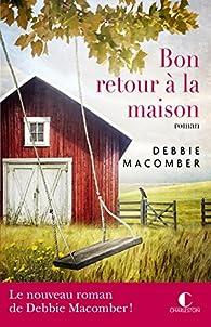 Bon retour à la maison par Debbie Macomber