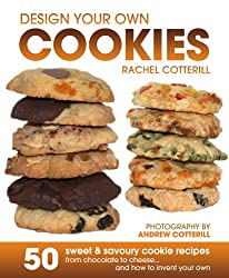 Design Your Own Cookies (Design Your Own Baking Book 1)