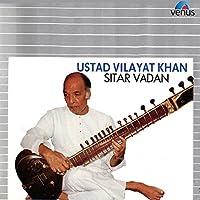 Ustad Vilayat Khan: Sitar Vadan