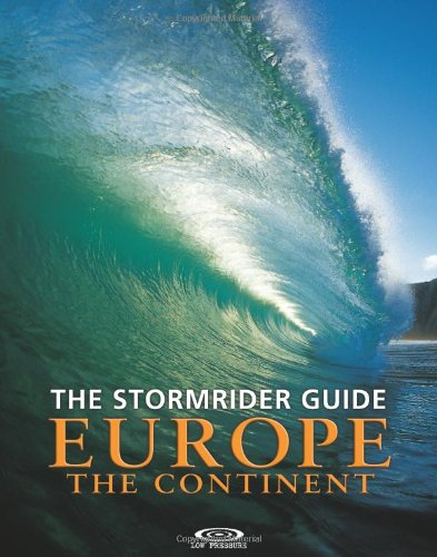 The stormrider surf guide europe the continent: North Sea Nations - France - Spain - Portugal - Italy - Morocco (Stormrider Guides)
