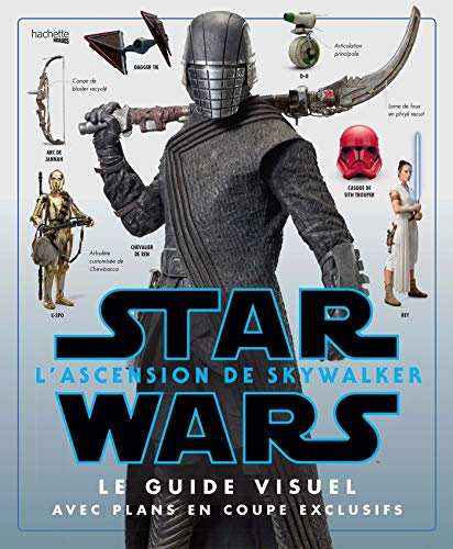 STAR WARS : L'ascension de Skywalker: Le guide visuel avec plans en coupe exclusives
