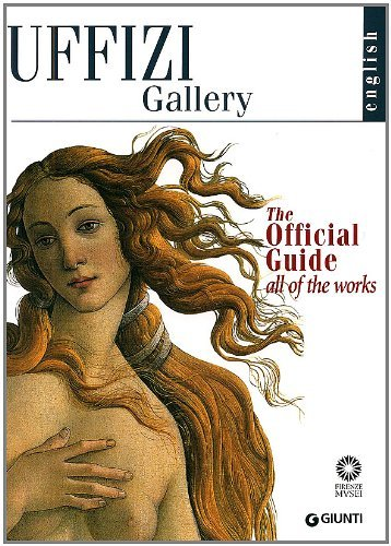 The Uffizi: The Official Guide All of the Works by Gloria Fossi (1999-01-01)