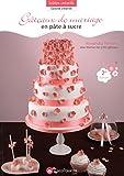 Telecharger Livres Gateaux de mariage en pate a sucre (PDF,EPUB,MOBI) gratuits en Francaise