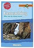 Natur aktiv: Geocaching: Alles, was du wissen musst! (Natur aktiv / Alles, was du wissen musst)