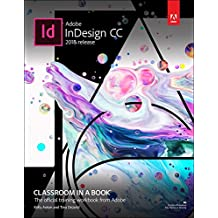 Adobe InDesign CC Classroom in a Book (2018 release) (Classroom in a Book (Adobe))