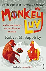 Monkeyluv: And Other Lessons in Our Lives as Animals