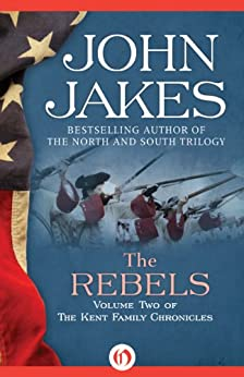 The Rebels (The Kent Family Chronicles) by [Jakes, John]