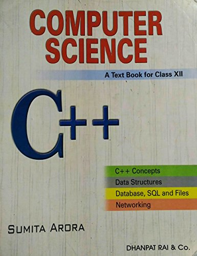 computer science C++ - textbook for class 12th ; by Sumita Arora