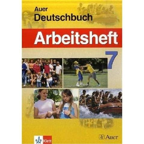 Das Auer-Deutschbuch. Ein integriertes Sprach- und Lesebuch. Ausgabe für Bayern / Das Auer Deutschbuch: Arbeitsheft 7