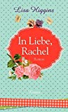 In Liebe, Rachel: Roman