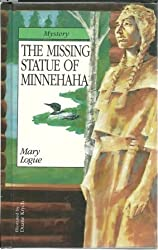 The Missing Statue of Minnehaha (Author's Signature Collection)