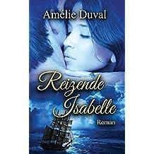 Geliebte Isabelle: Erotischer Liebesroman