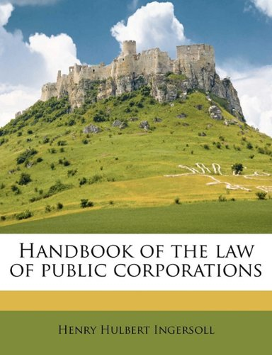 Handbook of the law of public corporations