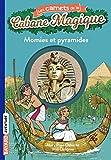 Les carnets de la cabane magique, Tome 03 - Momies et pyramides