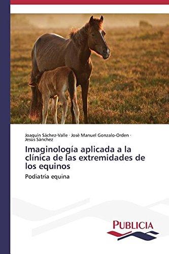 Imaginología aplicada a la clínica de las extremidades de los equinos