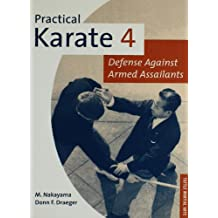 Practical Karate Volume 4 Defense Agains: Defense Against Armed Assailants