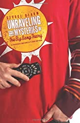 Unraveling the Mysteries of The Big Bang Theory (TV Companion) by George Beahm (2011-12-22)