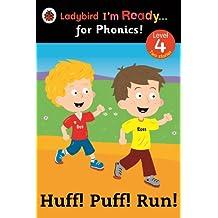Huff! Puff! Run! Ladybird I'm Ready for Phonics: Level 4 (Im Ready for Phonics Level 04)
