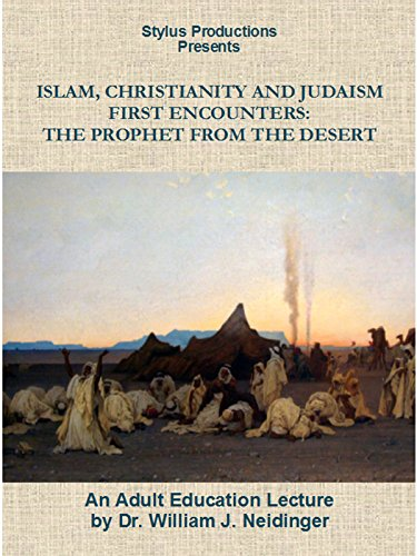Islam, Christianity and Judaism: First Encounters: The Prophet from the Desert [OV]