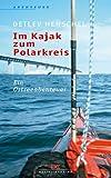 Im Kajak zum Polarkreis: Ein Ostseeabenteuer