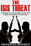 The ISIS Threat: The Rise of the Islamic State and their Dangerous Potential