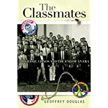 The Classmates: Privilege, Chaos, and the End of an Era by Geoffrey Douglas (2008-05-01)