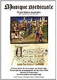 Musique médiévale : 25 partitions musicales pour chanteurs et instrumentistes