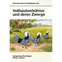 Vollhaubenhühner und deren Zwerge (Schriftenreihe für Geflügelkunde)