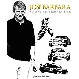 José Barbara : 50 ans de compétition