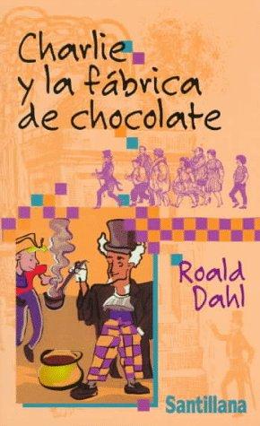 Charlie y La Fabrica De Chocolate (Juvenil Alfaguara) por Dahl