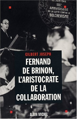 Fernand de Brinon : L'Aristocrate de la collaboration