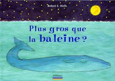 Plus gros que la baleine ? par Robert-E Wells