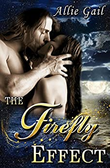 The Firefly Effect by [Gail, Allie]