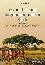 Les neuf leçons du guerrier maasaï, suivi de : Les clés de la spiritualité maasaï