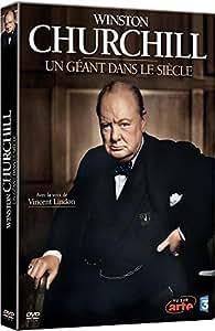 Winston Churchill, un Géant dans le Siècle