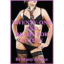 Twenty-One and Ready for Action  (The Younger Women's Sexual Awakening) : An Explicit Erotica Novel (English Edition)