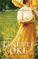 When Comes the Spring (Canadian West #02) Oke, Janette ( Author ) Feb-01-2005 Paperback