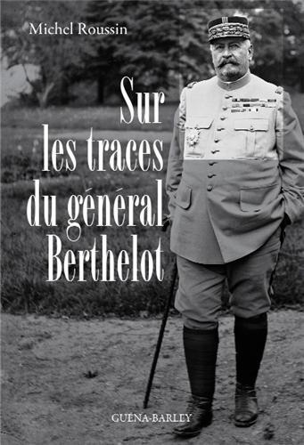Sur les traces du général Berthelot