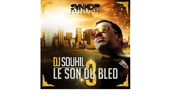 SON DU DJ SOUHIL BLED TÉLÉCHARGER 2013 GRATUITEMENT LE
