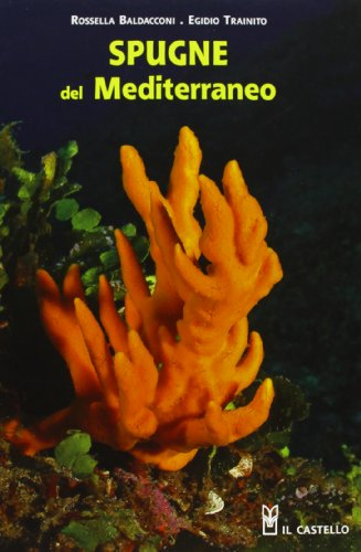 Spugne del Mediterraneo. Ediz. illustrata (Natura) por Egidio Trainito